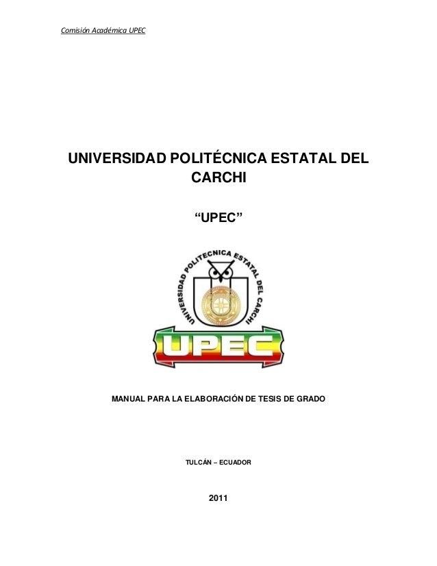 """Comisión Académica UPEC  UNIVERSIDAD POLITÉCNICA ESTATAL DEL CARCHI  """"UPEC""""  MANUAL PARA LA ELABORACIÓN DE TESIS DE GRADO ..."""