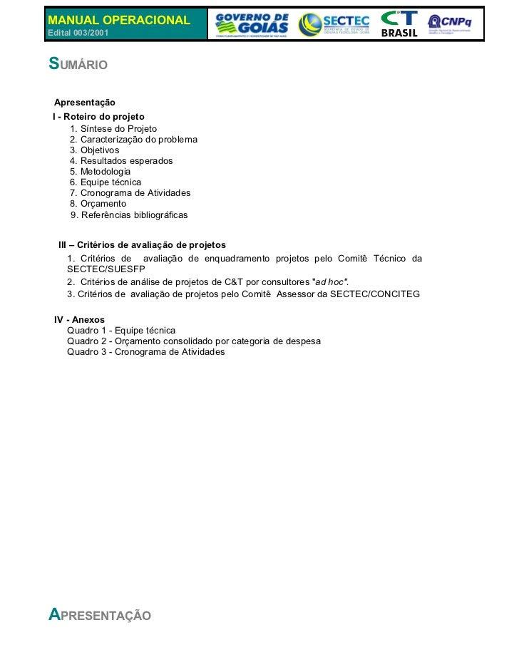 MANUAL OPERACIONALEdital 003/2001SUMÁRIO Apresentação I - Roteiro do projeto      1. Síntese do Projeto      2. Caracteriz...