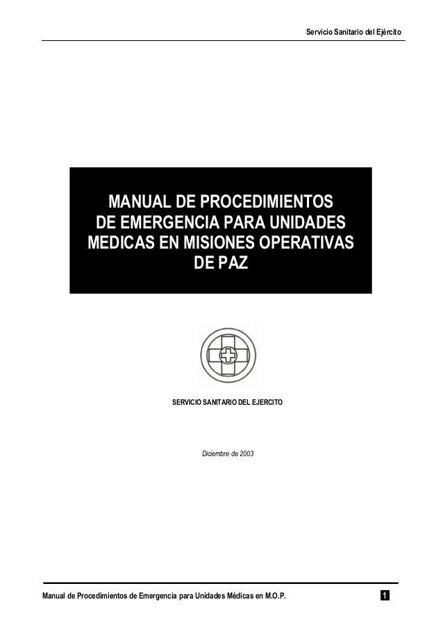 Servicio Sanitario del Ejército  MANUAL DE PROCEDIMIENTOS  DE EMERGENCIA PARA UNIDADES  MEDICAS EN MISIONES OPERATIVAS  DE...