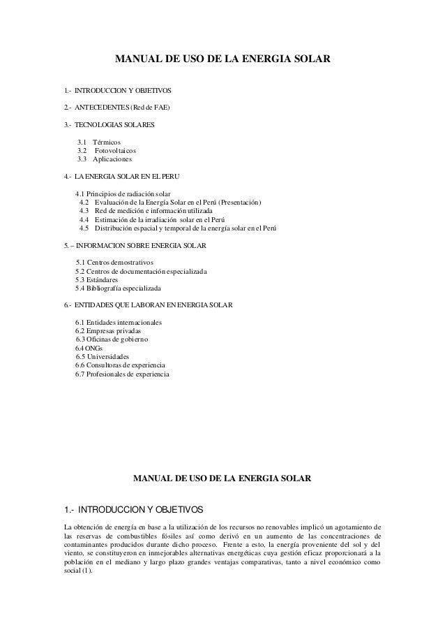 MANUAL DE USO DE LA ENERGIA SOLAR1.- INTRODUCCION Y OBJETIVOS2.- ANTECEDENTES (Red de FAE)3.- TECNOLOGIAS SOLARES    3.1 T...