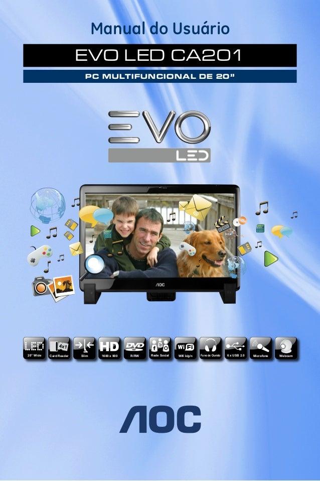 "Manual do Usuário EVO LED CA201 PC MULTIFUNCIONAL DE 20"" Wifi b/g/n20"" Wide Slim R/RW 6 x USB 2.0 WebcamCard Reader 1600 x..."