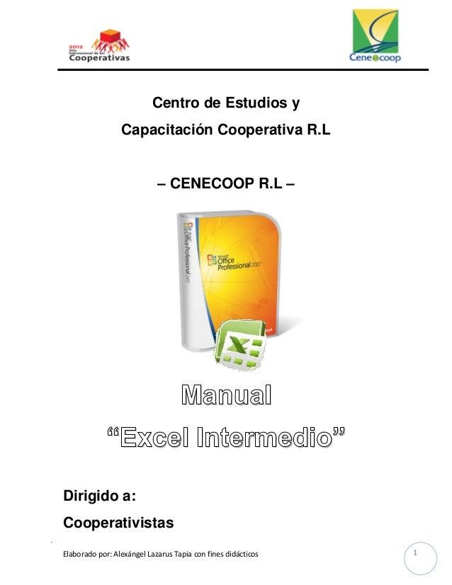 Elaborado por: Alexángel Lazarus Tapia con fines didácticos 1 Centro de Estudios y Capacitación Cooperativa R.L – CENECOOP...
