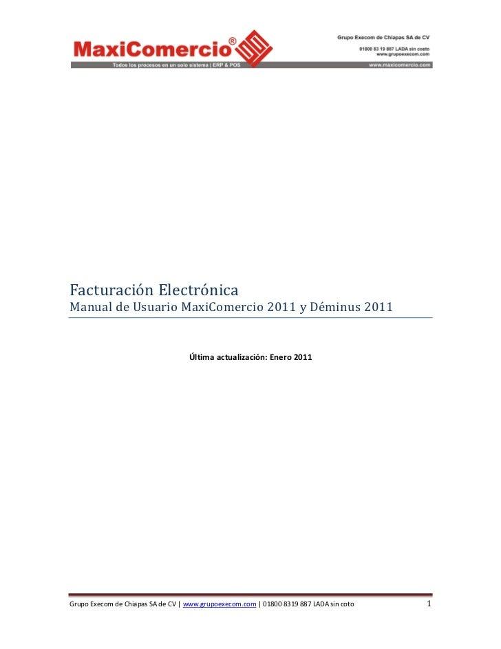 Facturación ElectrónicaManual de Usuario MaxiComercio 2011 y Déminus 2011                                   Última actuali...