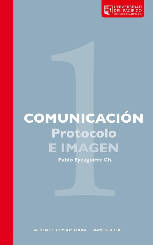 11PabloEyzaguirreCh.COMUNICACIÓNProtocoloEIMAGENFACULTADDECOMUNICACIONESUNIVERSIDADDEL