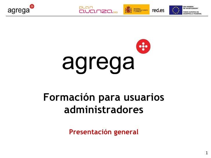 Formación para usuarios administradores Presentación general