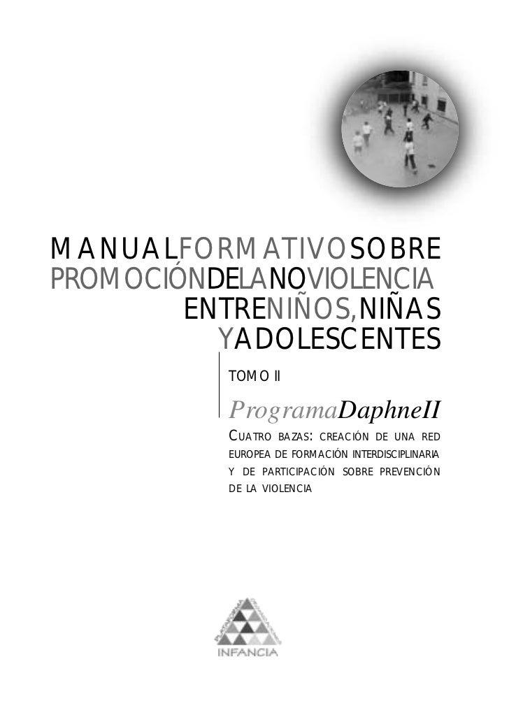 MANUALFORMATIVOSOBREPROMOCIÓNDELANOVIOLENCIA        ENTRENIÑOS,NIÑAS          YADOLESCENTES          TOMO II          Prog...