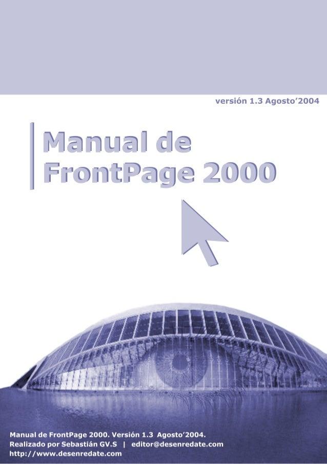 Cómo hacer una página web con M. FrontPage 2000.En este manual se va a explicar cómo hacer una página web conFrontPage 200...