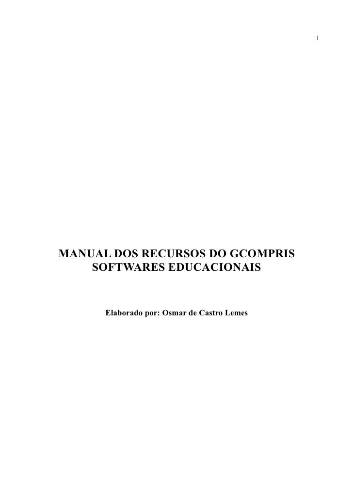 1MANUAL DOS RECURSOS DO GCOMPRIS    SOFTWARES EDUCACIONAIS      Elaborado por: Osmar de Castro Lemes