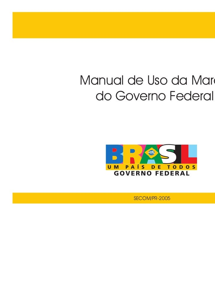 Manual de Uso da Marca  do Governo Federal       SECOM/PR-2005