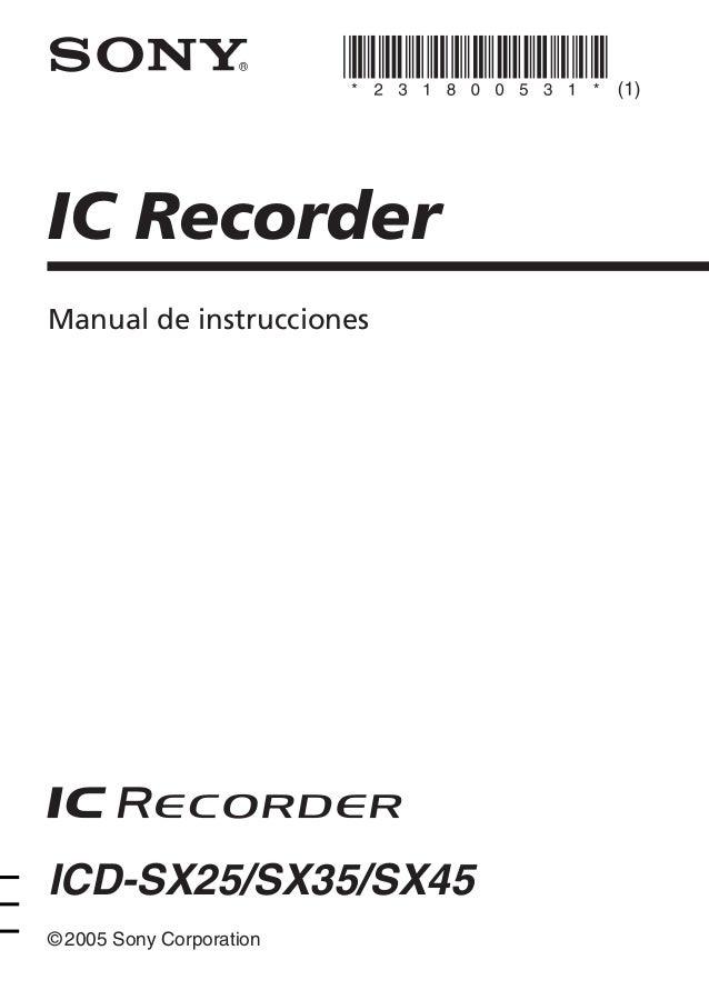 IC Recorder © 2005 Sony Corporation ICD-SX25/SX35/SX45 Manual de instrucciones
