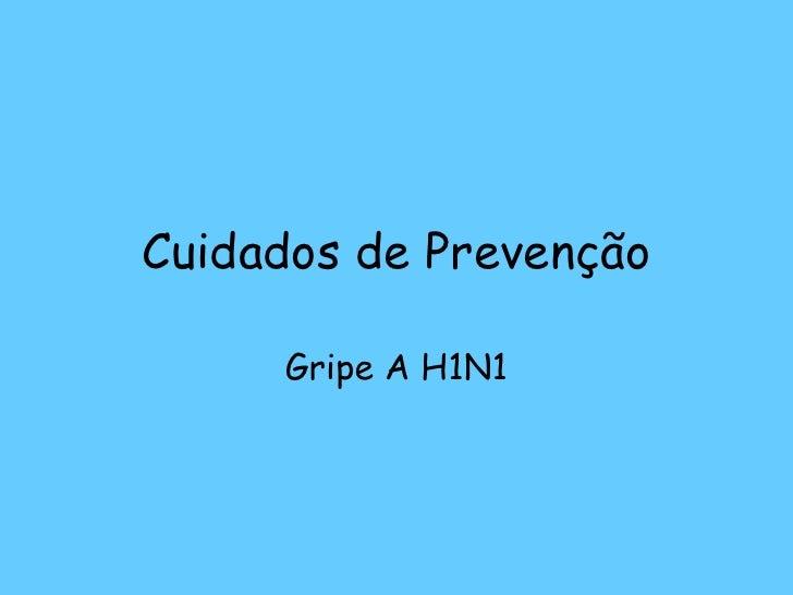 Cuidados de Prevenção Gripe A H1N1