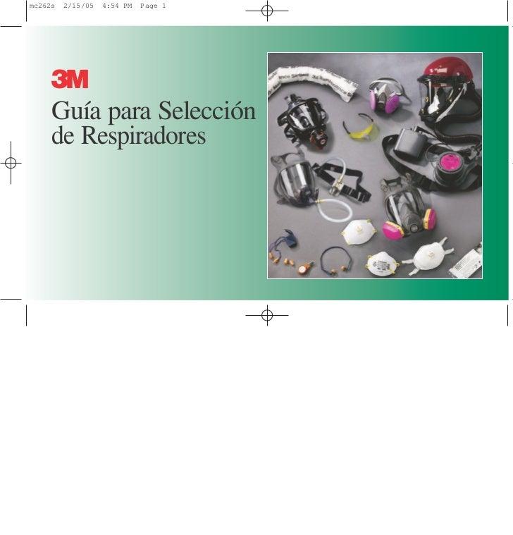 mc262s   2/15/05   4:54 PM   Page 1     3     Guía para Selección     de Respiradores