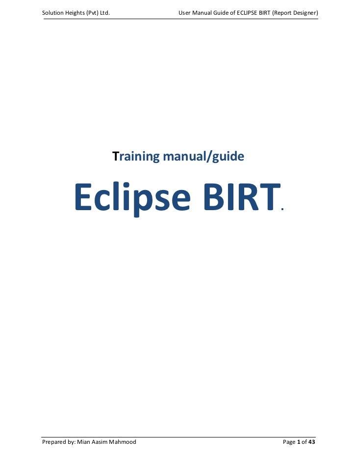 Solution Heights (Pvt) Ltd.             User Manual Guide of ECLIPSE BIRT (Report Designer)                              T...