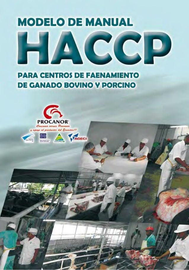 1 DEL AUTOR El autor, con este modelo de Manual HACCP (Análisis de Riesgos en Puntos Críticos de Control), quiere contribu...