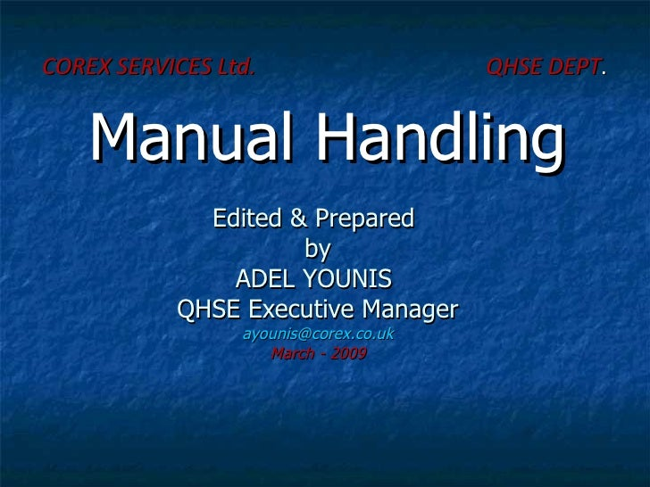 Edited & Prepared  by ADEL YOUNIS  QHSE Executive Manager [email_address] March - 2009 <ul><li>COREX SERVICES Ltd.  QHSE D...