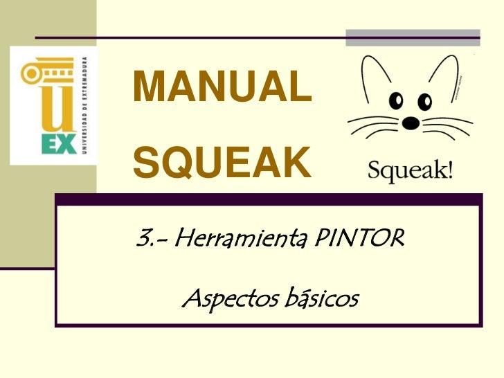 MANUAL<br />SQUEAK<br />3.- Herramienta PINTOR<br />Aspectos básicos<br />