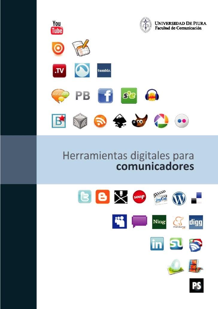 HERRAMIENTAS DIGITALES PARA COMUNICADORES Versión 1.0  Universidad de Piura Facultad de Comunicación Área de Comunicación ...
