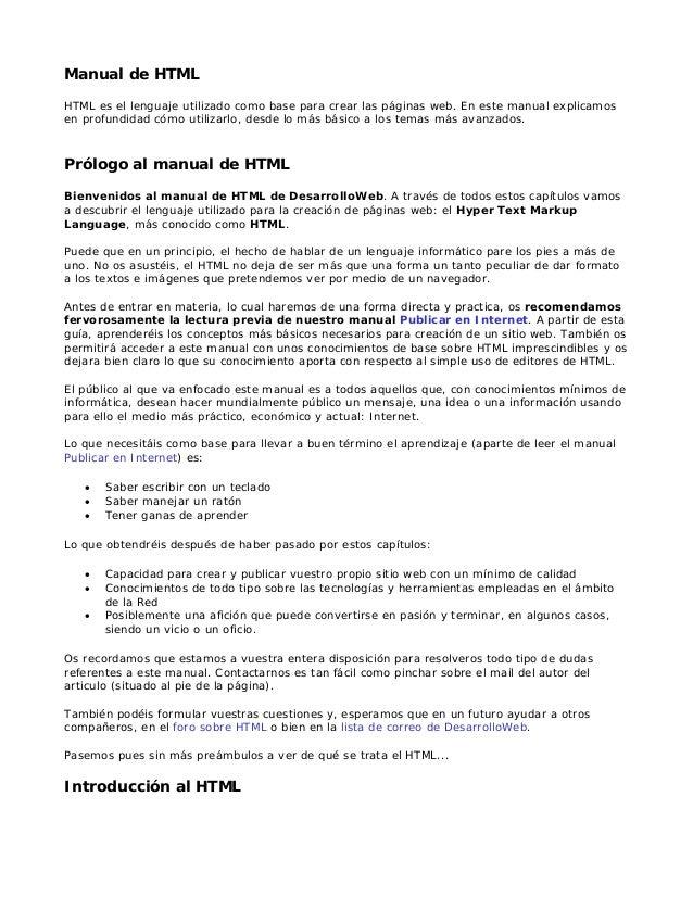 Manual de HTMLHTML es el lenguaje utilizado como base para crear las páginas web. En este manual explicamosen profundidad ...