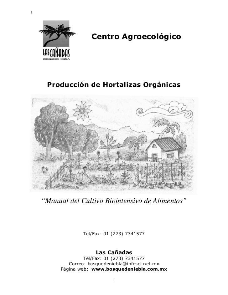 "1                     Centro Agroecológico     Producción de Hortalizas Orgánicas    ""Manual del Cultivo Biointensivo de A..."