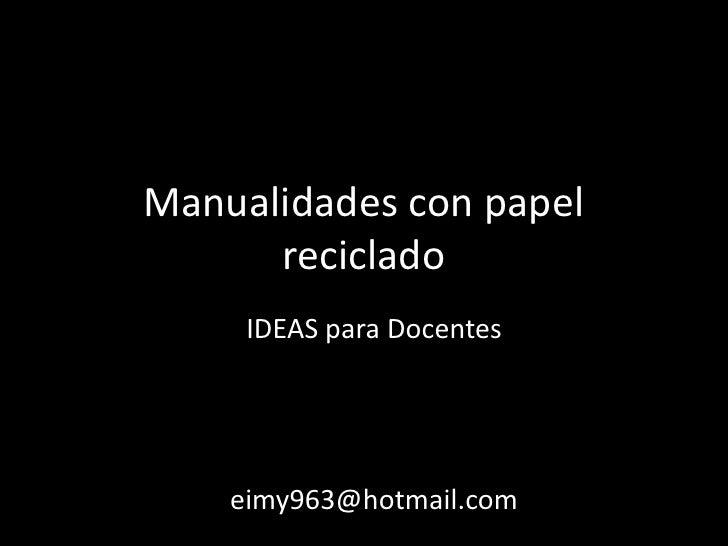 Manualidades con papel reciclado - Manualidades de papel reciclado ...