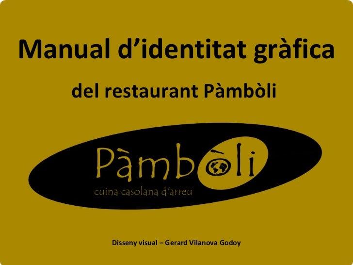 Manual d'identitat gràfica Disseny visual – Gerard Vilanova Godoy del restaurant Pàmbòli