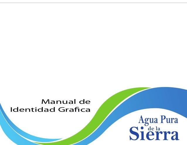 Manual de Identidad Grafica  Agua Pura  Sierra de la