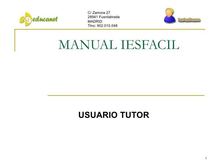 MANUAL IESFACIL USUARIO TUTOR C/ Zamora 27 28941 Fuenlabrada MADRID Tlno: 902.010.048