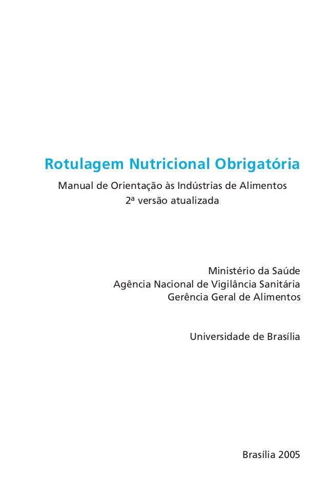1 Rotulagem Nutricional Obrigatória Manual de Orientação às Indústrias de Alimentos 2a versão atualizada Ministério da Saú...
