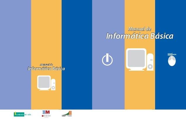 Informática Básica Manual de Informática Básica Manual de Informática Básica Manual de Informática Básica Manual de La Sum...