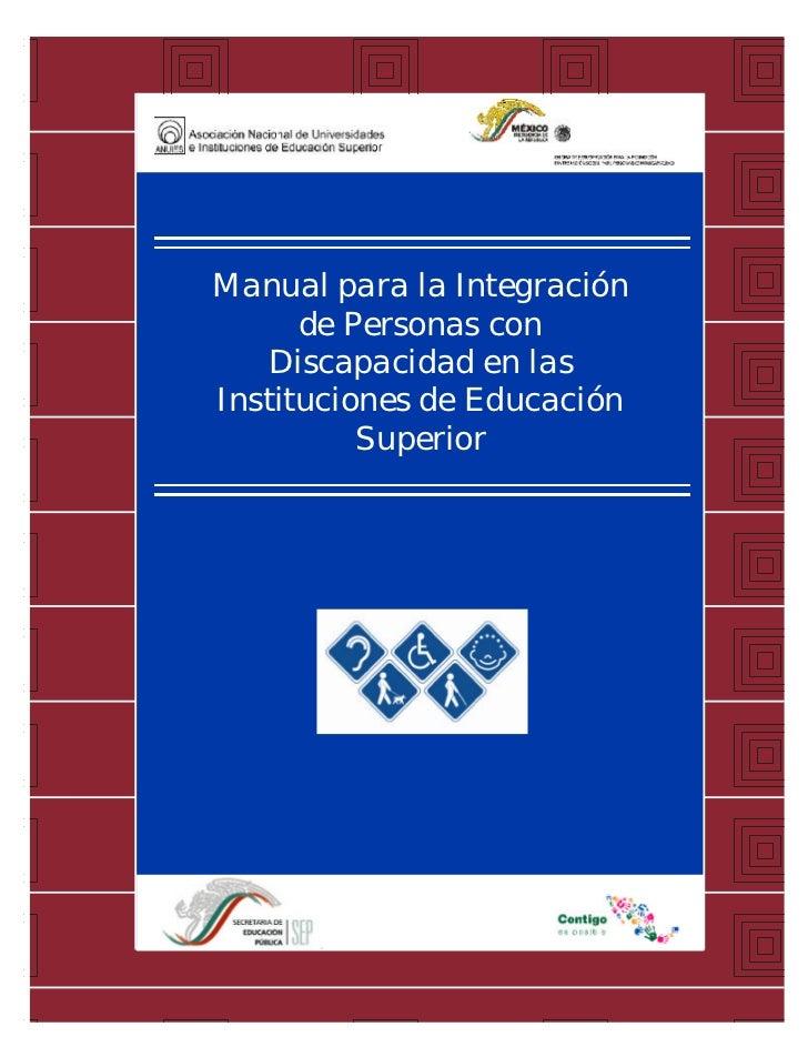 Manual para la Integración      de Personas con   Discapacidad en lasInstituciones de Educación          Superior