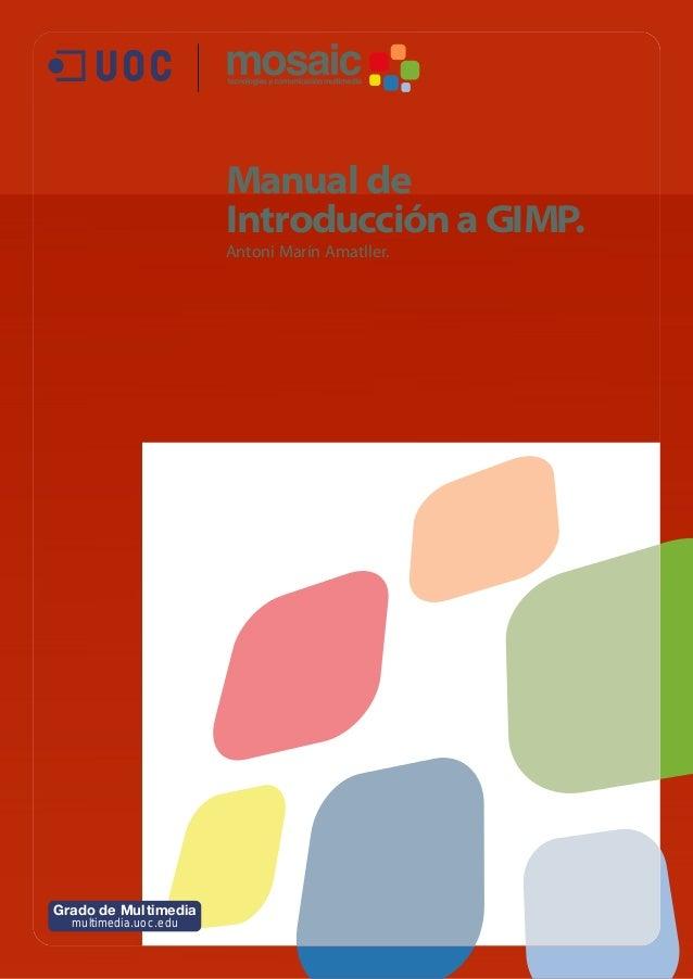 Manual de Introducción a GIMP. Antoni Marín Amatller. Grado de Multimedia multimedia.uoc.edu