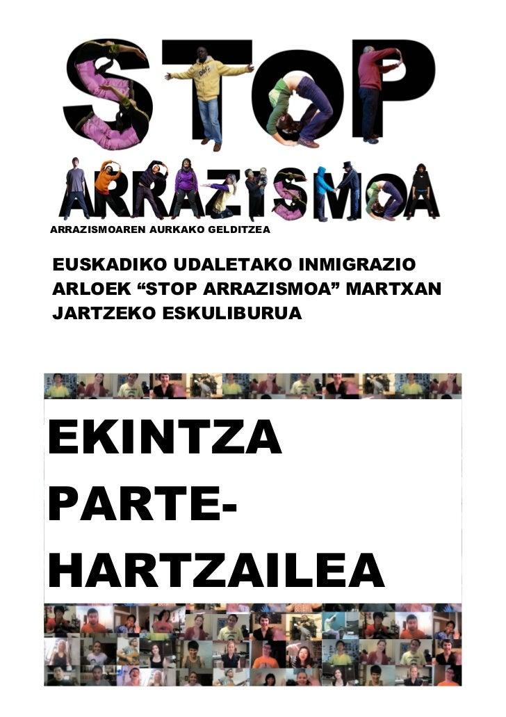 """ARRAZISMOAREN AURKAKO GELDITZEAEUSKADIKO UDALETAKO INMIGRAZIOARLOEK """"STOP ARRAZISMOA"""" MARTXANJARTZEKO ESKULIBURUAEKINTZAPA..."""