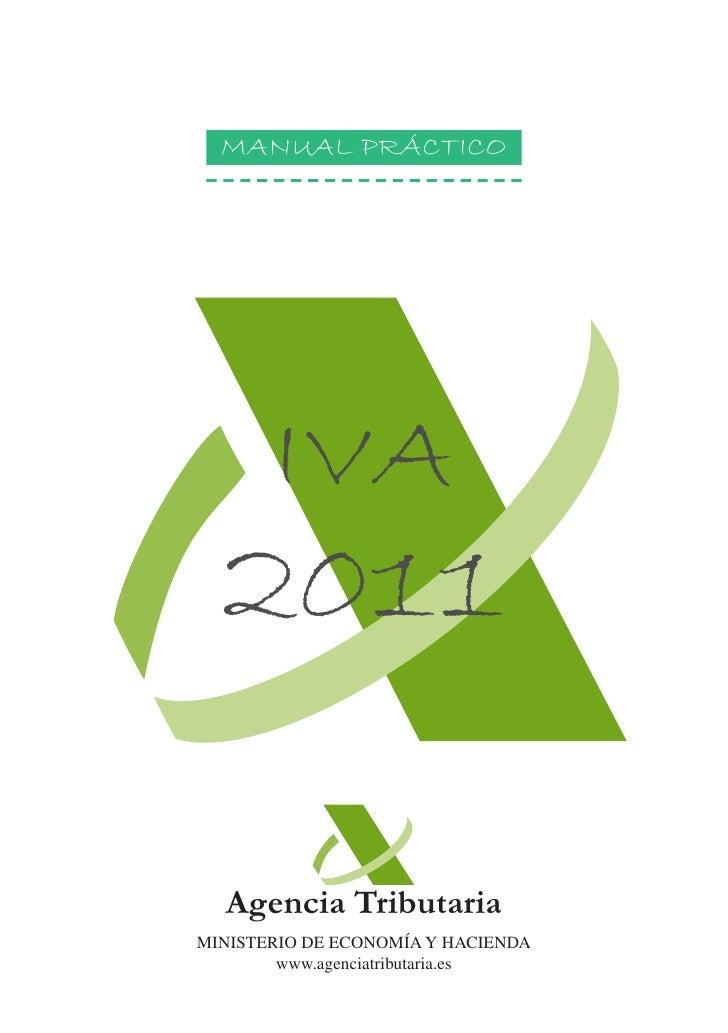 MANUAL PRÁCTICO       IVA  2011  Agencia TributariaMINISTERIO DE ECONOMÍA Y HACIENDA        www.agenciatributaria.es