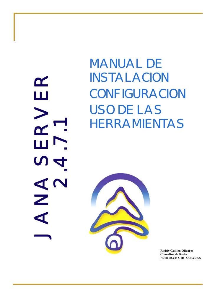 MANUAL DE JANA SERVER               INSTALACION               CONFIGURACION               USO DE LAS               HERRAMI...