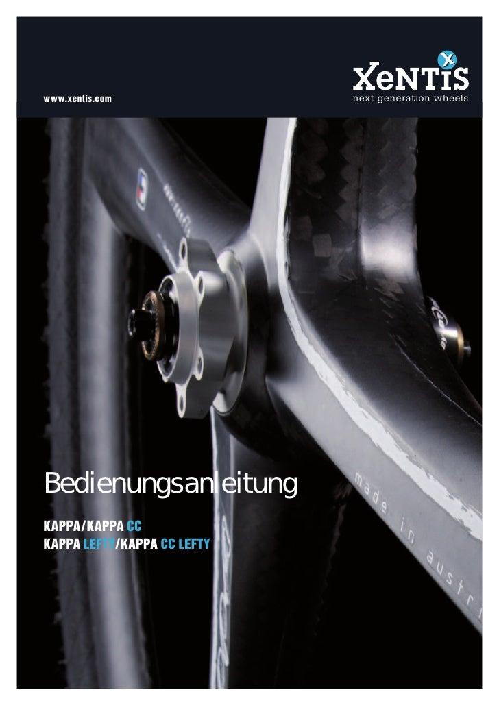 www.xentis.com                next generation wheels     Bedienungsanleitung KAPPA / KAPPA CC KAPPA LEFTY/ KAPPA CC LEFTY