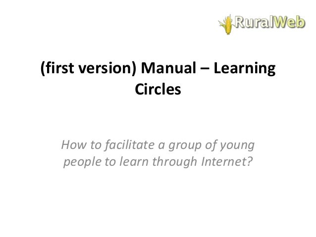 (first version) Manual – Learning Circles How to facilitate a group of young people to learn through Internet?