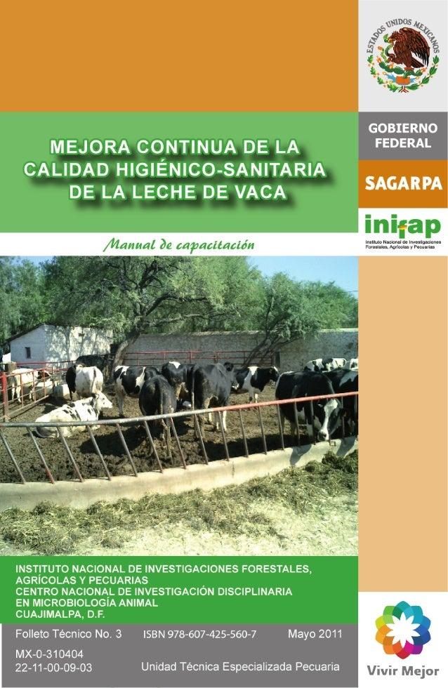 Mejora continua de la calidad higiénico-sanitaria de la leche de vaca Manual de capacitación  M.V.Z. Raúl Martínez López, ...