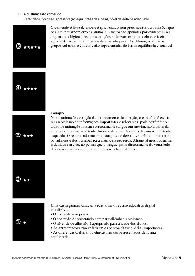 1- A qualidade do conteúdo       Veracidade, precisão, apresentação equilibrada das ideias, nível de detalhe adequado     ...
