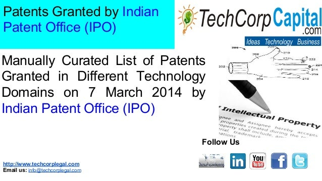 Manually curated list of patents granted in different technology domains on 7 march 2014 by indian patent office ipo  Patents granted by indian patent office ipo