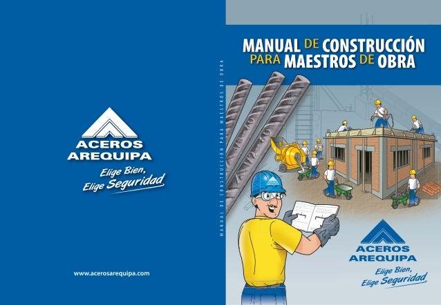 MANUAL DE CONSTRUCCIÓN PARA MAESTROS DE OBRA  PRESENTACIÓN Con este manual de construcción para maestros de obra CORPORACI...
