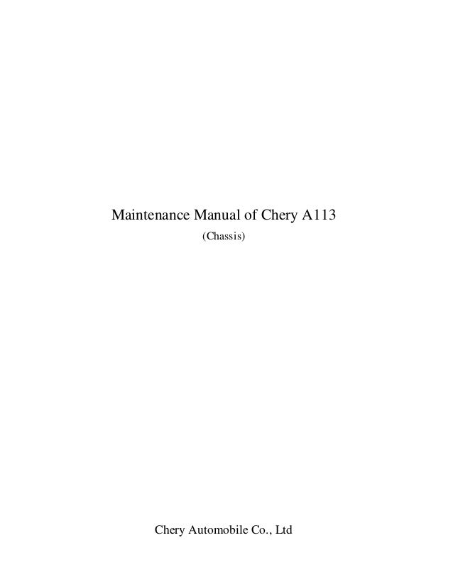 Maintenance Manual of Chery A113(Chassis)Chery Automobile Co., Ltd