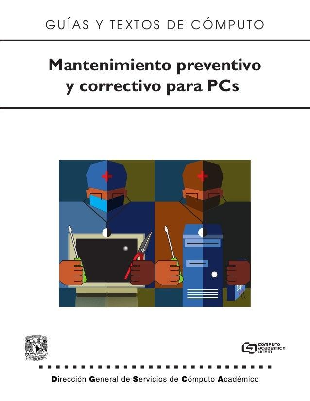 GUÍAS Y TEXTOS DE CÓMPUTOMantenimiento preventivo y correctivo para PCs