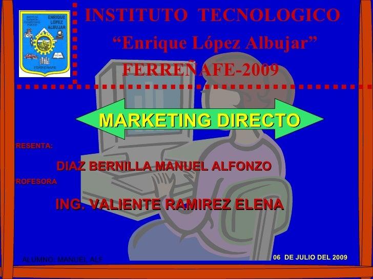 """INSTITUTO TECNOLOGICO                    """"Enrique López Albujar""""                     FERREÑAFE-2009                     MA..."""