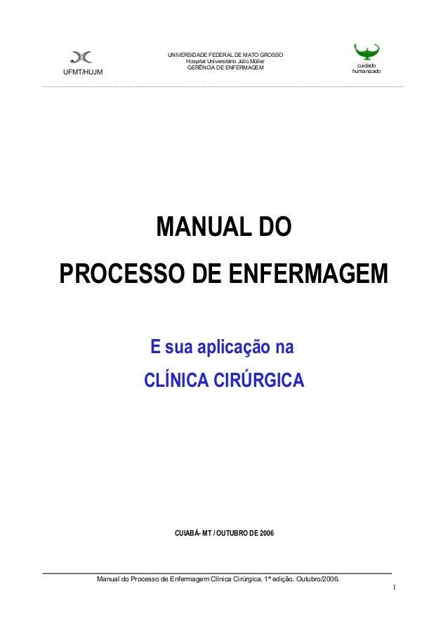 UFMT/HUJM  UNIVERSIDADE FEDERAL DE MATO GROSSO  Hospital Universitário Júlio Müller  GERÊNCIA DE ENFERMAGEM cuidado  human...