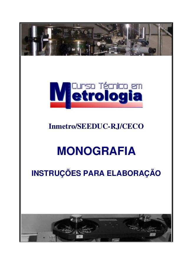 Inmetro/SEEDUC-RJ/CECO  MONOGRAFIA  INSTRUÇÕES PARA ELABORAÇÃO