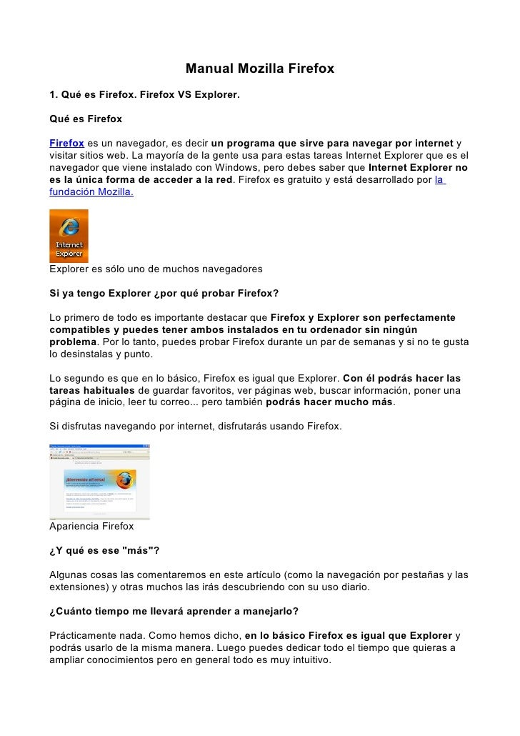 Manual Mozilla Firefox1. Qué es Firefox. Firefox VS Explorer.Qué es FirefoxFirefox es un navegador, es decir un programa q...