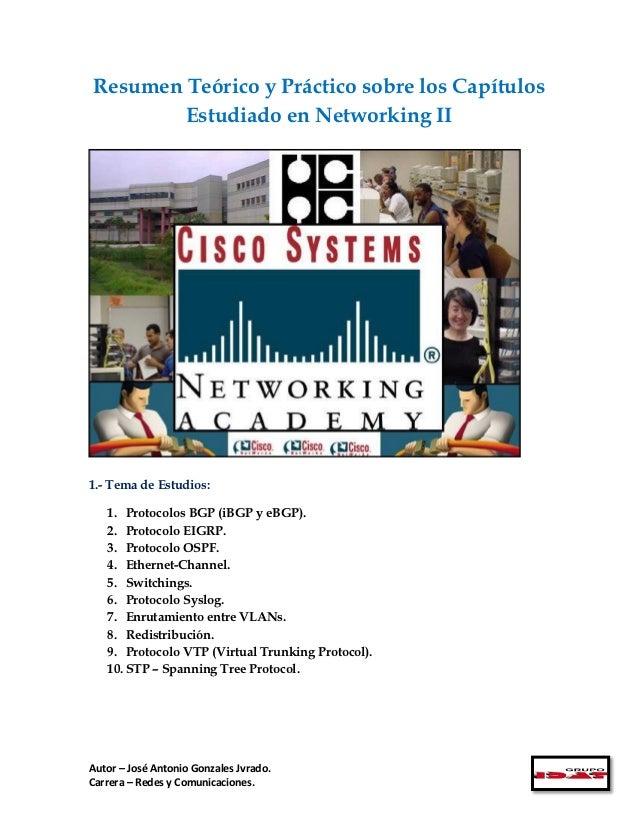 Resumen Teórico y Práctico sobre los Capítulos        Estudiado en Networking II1.- Tema de Estudios:   1. Protocolos BGP ...