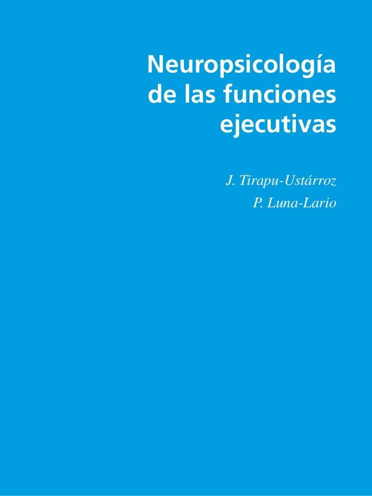 Neuropsicologíade las funciones       ejecutivas       J. Tirapu-Ustárroz            P. Luna-Lario