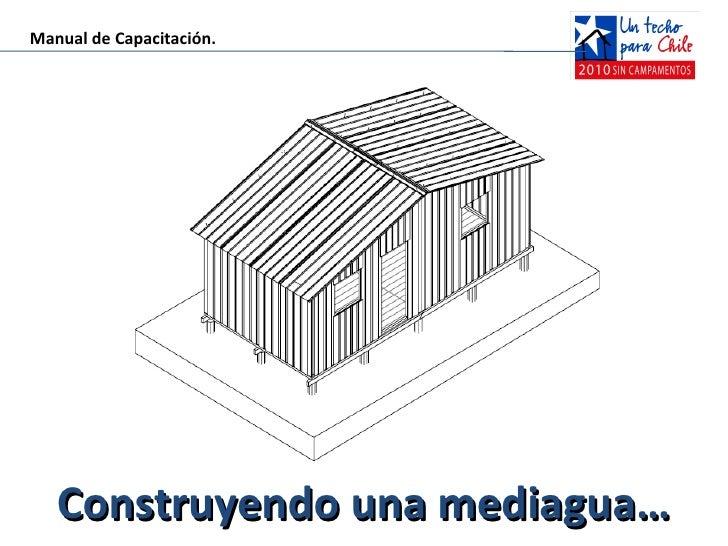 Manual de Capacitación.        Construyendo una mediagua…