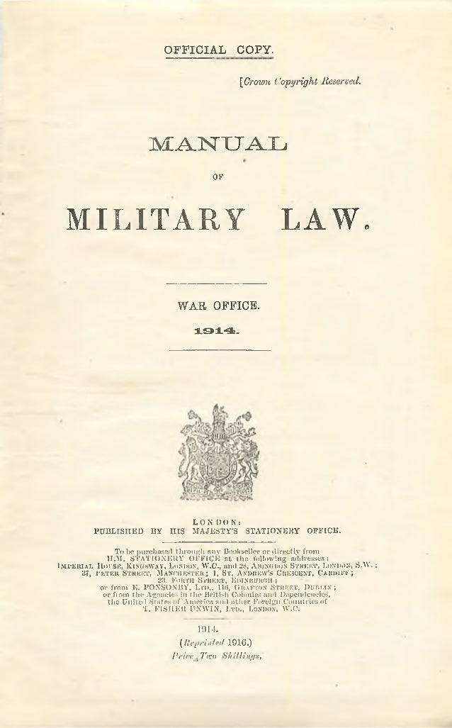 O FFIC IA L COPY. [Crown (.'opyright Reserved. MANUAL OK MILITARY LAW. LON I) 0 N: PUBLISHED BY HIS MAJESTY'S STATIONERY O...